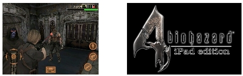 ↑ iPad用『バイオハザード 4 iPad edition(英語名Resident Evil 4 iPad edition)』